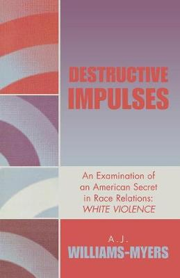Destructive Impulses: An Examination of an American Secret in Race Relations: White Violence (Paperback)