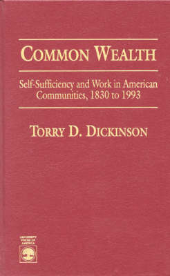 Commonwealth: Self-Sufficiency and Work in American Communities, 1830 to 1993 (Hardback)