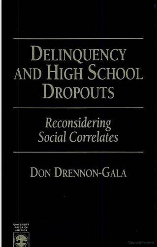 Delinquency and High School Dropouts: Reconsidering Social Correlates (Hardback)