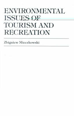 Environmental Issues of Tourism and Recreation (Hardback)