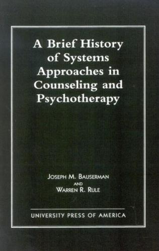 A Brief History of Systems Approaches in Counseling and Psychotherapy (Hardback)