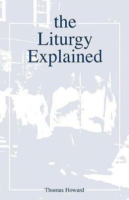 The Liturgy Explained (Paperback)