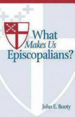 What Makes Us Episcopalians? (Paperback)