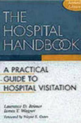 Hospital Handbook: Practical Guide to Hospital Visitation (Paperback)