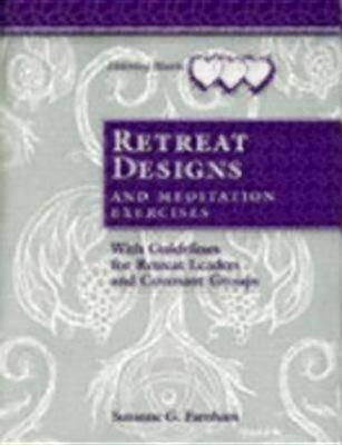 Retreat Designs & Meditation Exercises: Retreat Designs, with Meditation Exercises and Leader Guidelines (Paperback)