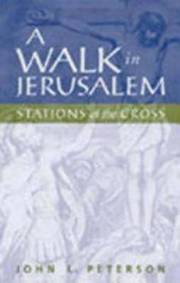 A Walk in Jerusalem: Stations of the Cross (Paperback)