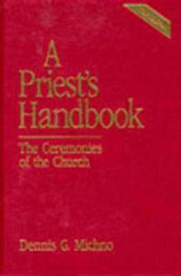 A Priest's Handbook: The Ceremonies of the Church, Third Edition (Hardback)