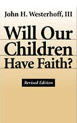 Will Our Children Have Faith? Revised Edition (Paperback)