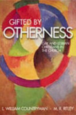 Gifted by Otherness: Gay and Lesbian Christians in the Church (Paperback)