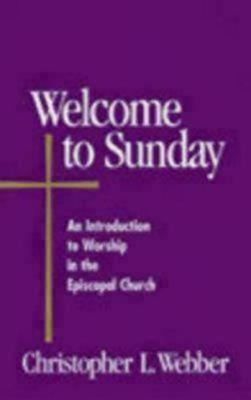 Welcome to Sunday: An Introduction to Worship in the Episcopal Church - Welcome to the Episcopal Church (Paperback)
