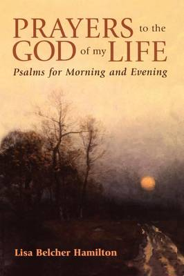 Prayers to the God of My Life (Paperback)