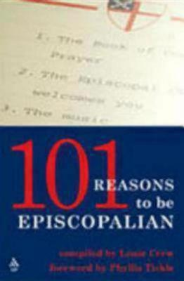 101 Reasons To Be Episcopalian (Paperback)