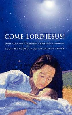 Come, Lord Jesus!: Daily Readings for Advent, Christmas, and Epiphany (Paperback)