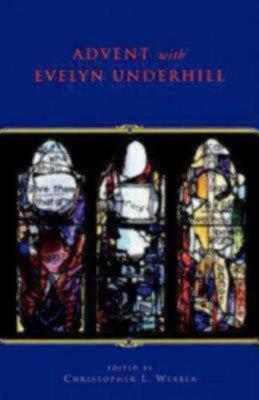 Advent With Evelyn Underhill (Paperback)
