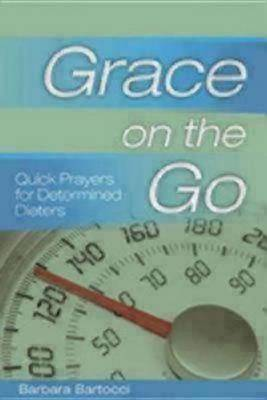 Grace on the Go: Quick Prayers for Determined Dieters (Paperback)