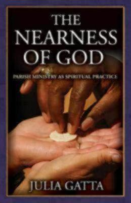 The Nearness of God: Parish Ministry as Spiritual Practice (Paperback)