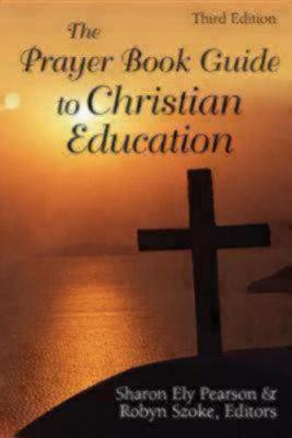 The Prayer Book Guide to Christian Education, Third Edition (Paperback)