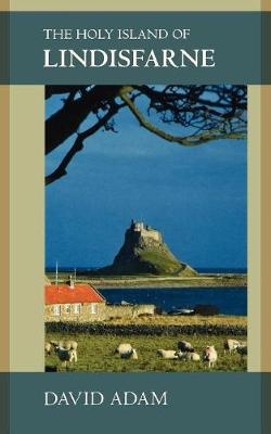The Holy Island of Lindisfarne (Paperback)