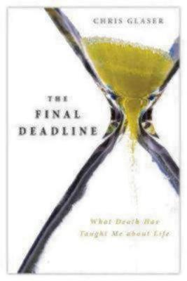 Final Deadline: What Death Has Taught Me About Life (Spiral bound)