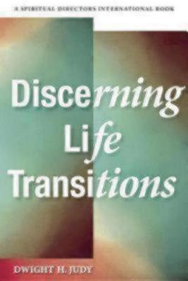 Discerning Life Transitions: Listening Together in Spiritual Direction - Spiritual Directors International (Paperback)