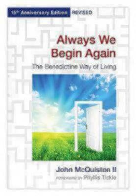 Always We Begin Again: The Benedictine Way of Living,15th Anniversary Edition, Revised (Paperback)