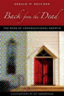 Back from the Dead: The Book of Congregational Growth (Paperback)