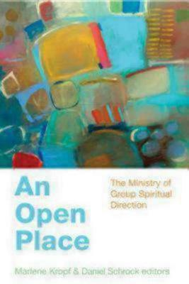 An Open Place: The Ministry of Group Spiritual Direction (Paperback)