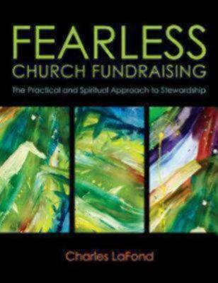 Fearless Church Fundraising: The Practical and Spiritual Approach to Stewardship (Paperback)
