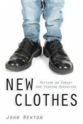 New Clothes: Putting on Christ and Finding Ourselves (Paperback)