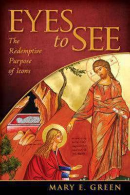 Eyes to See: The Redemptive Purpose of Icons (Paperback)