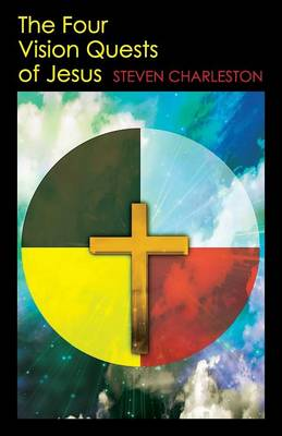 The Four Vision Quests of Jesus (Paperback)