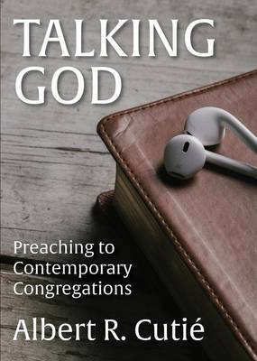 Talking God: Preaching to Contemporary Congregations (Paperback)