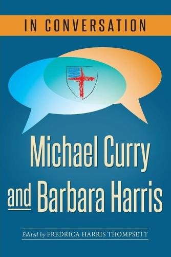 In Conversation: Michael Curry and Barbara Harris - In Conversation (Paperback)