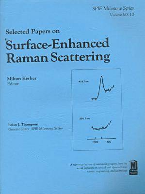 Selected Papers on Surface-Enhanced Raman Scattering - Milestone Series (Paperback)