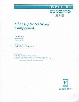 Fiber Optic Network Components-20-22 March 1995 Amsterdam The Netherlands (Paperback)