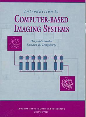 Introduction to Computer-Based Imaging Systems - Tutorial Texts (Paperback)