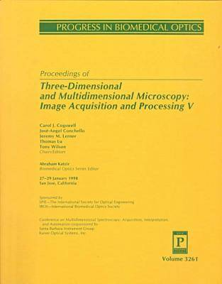 Three-Dimensional and Multidimensional Microscopy: Image Acquisition and Processing V- (Paperback)