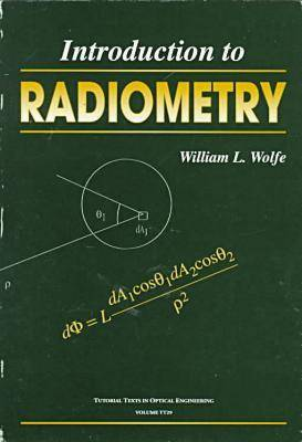 Introduction to Radiometry - Tutorial Texts (Paperback)