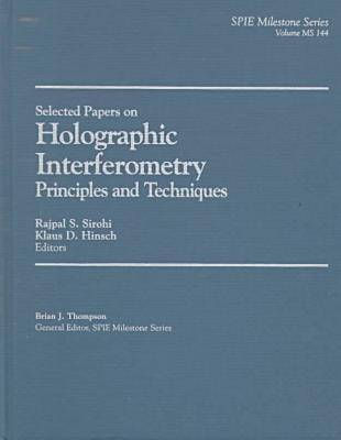 Selected Papers on Holographic Interferometry: Principles and Techniques - Milestone Series (Hardback)