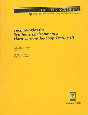 Technologies For Synthetic Environments: Hardware-In-The-Loop Testing Iii- (Paperback)