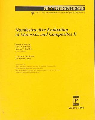 Nondestructive Evaluation of Materials and Composites II (Proceedings of Spie, Volume 3396) (Paperback)