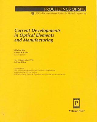 Current Developments In Optical Elements and Manufacturing (Paperback)