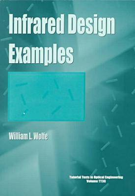 Infrared Design Examples - Tutorial Texts (Paperback)