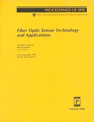 Fiber Optic Sensor Technology and Applications (Paperback)