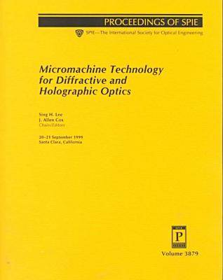 Micromachine Technology For Diffractive and Holographic Optics (Paperback)