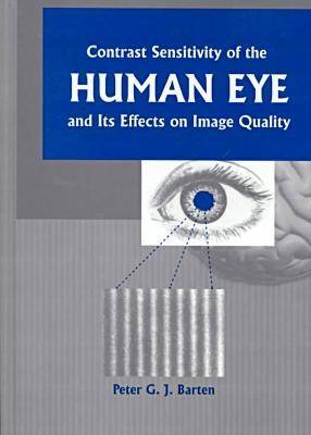 Contrast Sensitivity of the Human Eye and Its Effects on Image Quality - Press Monographs (Hardback)