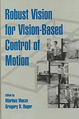 Robust Vision for Vision-based Control of Motion - Press Monographs (Hardback)