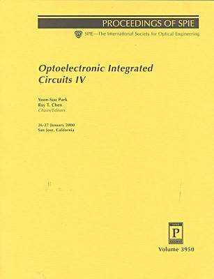 Optoelectronic Integrated Circuits IV: 3950 (Proceedings of Spie Vol 3950) (Paperback)