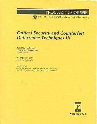 Optical Security and Counterfiet Deterrence Techniques Iii-3973 (Paperback)