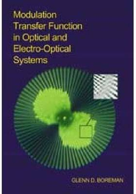 Modulation Transfer Function in Optical and Electro-optical Systems - Tutorial Texts (Paperback)